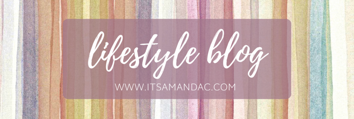 it's amanda c | lifestyle blog