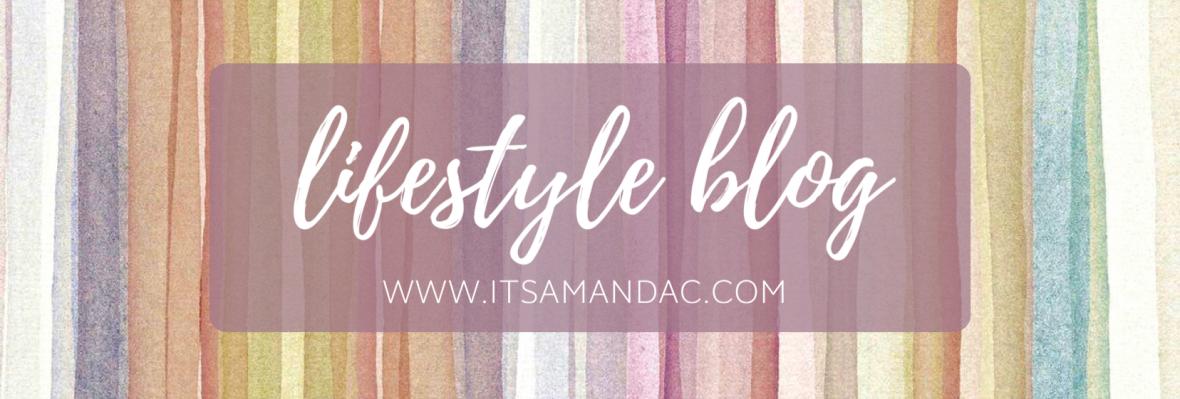 it's amanda c | lifestyle blog